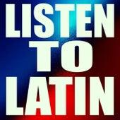 Listen To Latin de Various Artists