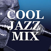 Cool Jazz Mix by Various Artists
