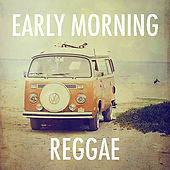 Early Morning Reggae by Various Artists