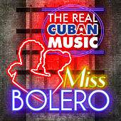 The Real Cuban Music - Miss Bolero (Remasterizado) by Various Artists