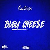 Bleu Chee$E de Ca$his