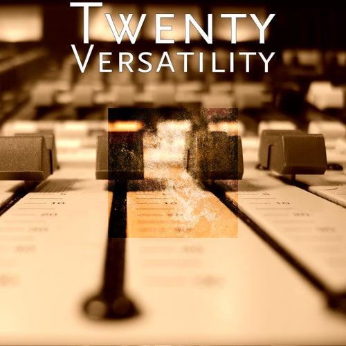 Versatility by Twenty