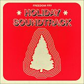 Holiday Soundtrack - EP by Freedom Fry