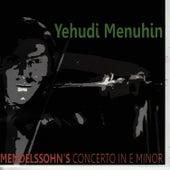 Mendelssohn: Violin Concerto in E Minor, Op. 64 von Yehudi Menuhin