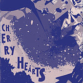 Cherry Hearts by The Shins
