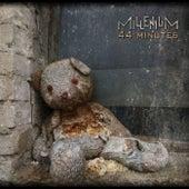 44 Minutes von millenium