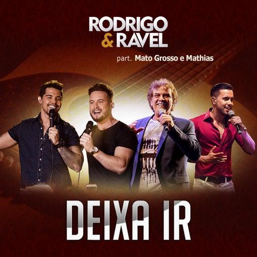 Deixa Ir de Rodrigo & Ravel