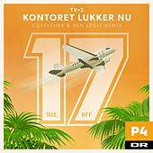 Kontoret Lukker Nu (Cutfather & Ben Remix) by Tv-2