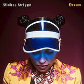 Dream by Bishop Briggs