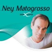 Ney Matogrosso Sem Limite von Ney Matogrosso
