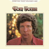 Somethin' 'Bout You Baby I Like by Tom Jones