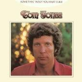 Somethin' 'Bout You Baby I Like von Tom Jones
