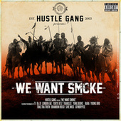 We Want Smoke de Hustle Gang