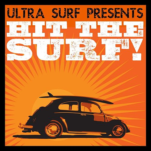 Ultra-Surf Presents: Hit The Surf! by Various Artists