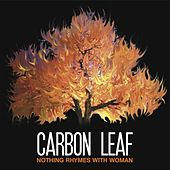 Nothing Rhymes With Woman by Carbon Leaf