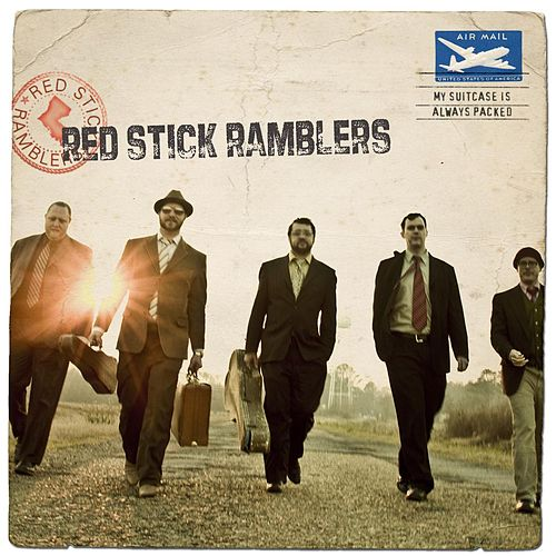 My Suitcase Is Always Packed by The Red Stick Ramblers