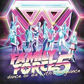 Dance Or Die With A Vengeance by Family Force 5