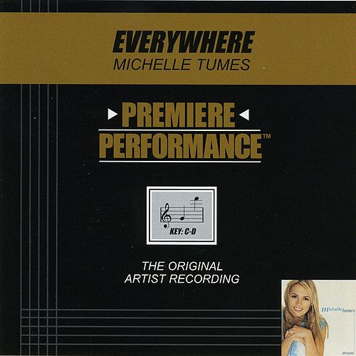 Everywhere (Premiere Performance Track) by Michelle Tumes