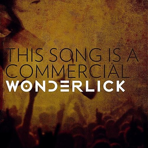 This Song Is a Commercial by Wonderlick