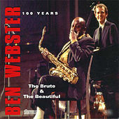 Ben Webster 100 Years - the Brute And The Beautiful by Various Artists