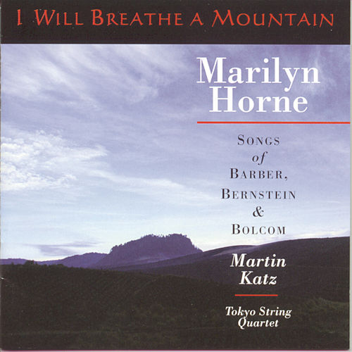 I Will Breathe A Mountain by Marilyn Horne
