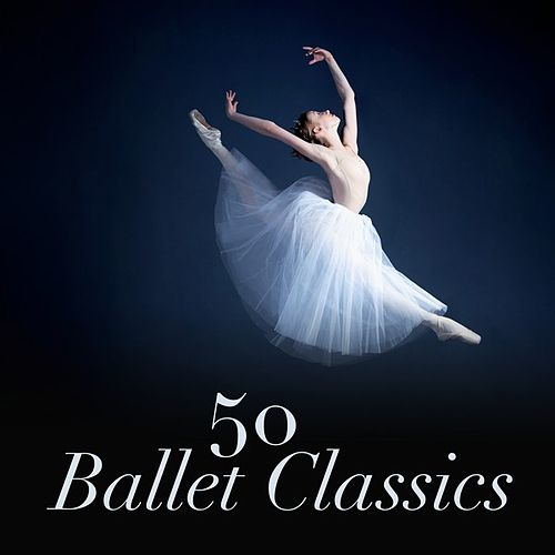 50 Ballet Classics by Various Artists