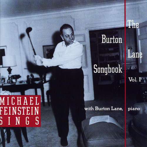 Michael Feinstein Sings The Burton Lane Songbook, Vol. 1 by Michael Feinstein