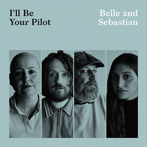 I'll Be Your Pilot by Belle and Sebastian