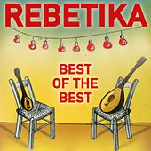 Rebetika (Best of the Best) by Various Artists