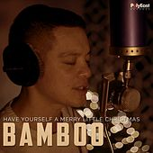 Have Yourself a Merry Little Christmas by Bamboo