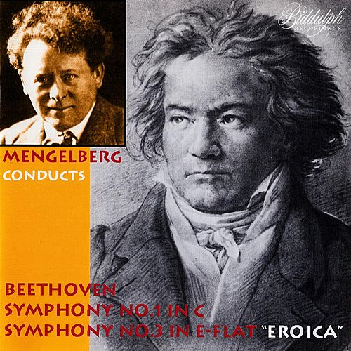 Mengelberg Conducts Beethoven -- Symphonies Nos. 1 & 3 -- The Victor Recordings by Willem Mengelberg