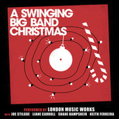 A Swinging Big Band Christmas by London Music Works