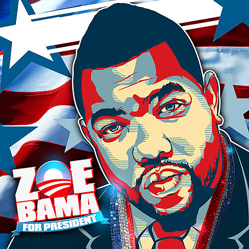 Zoebama for President by Gorilla Zoe