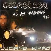 Luciano Kikão: Coletânea Só as Melhores, Vol.2 de Various Artists