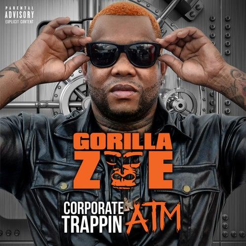 Corporate Trappin ATM by Gorilla Zoe