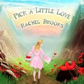 Pick a Little Love by Rachel Brooks