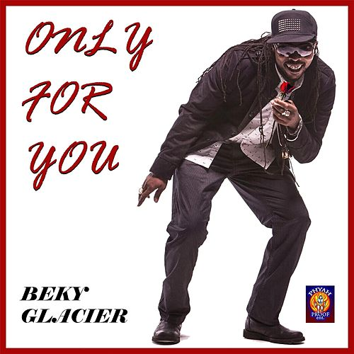 Only for You by Beky Glacier