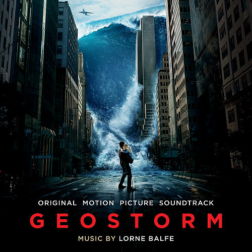 Geostorm (Original Motion Picture Soundtrack) by Lorne Balfe