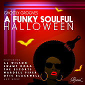 Ghostly Grooves: a Funky Soulful Halloween de Various Artists