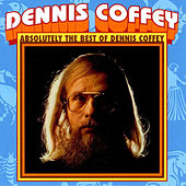 Absolutely the Best of Dennis Coffey by Dennis Coffey