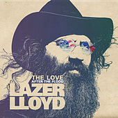 The Love After the Flood by Lazer Lloyd