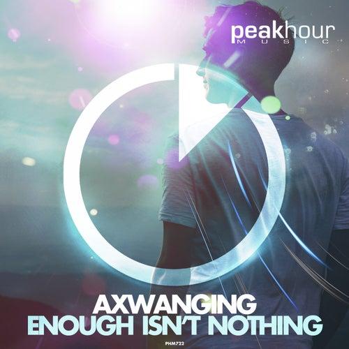 Enough Isn't Nothing von Awanging