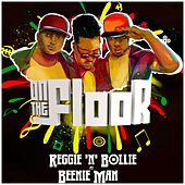 On the Floor von Reggie 'N' Bollie
