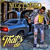 Thats What We Do by Mizta CEO