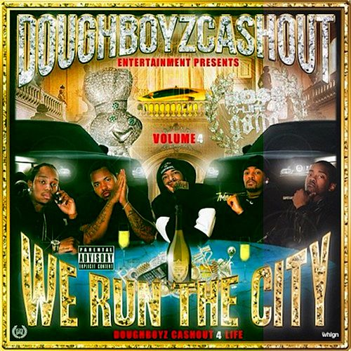 We Run the City (Vol 4) by Doughboyz Cashout