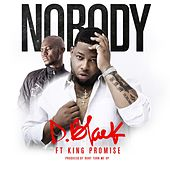 Nobody (feat. King Promise) by D-Black