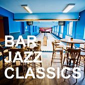 Bar Jazz Classics by Various Artists