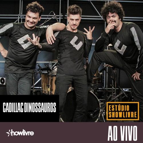 Cadillac Dinossauros no Estúdio Showlivre (Ao Vivo) de Cadillac Dinossauros
