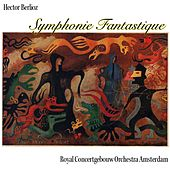 Hector Berlioz : Fantastic Symphony by Royal Concertgebouw Orchestra