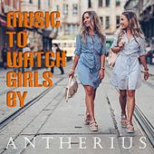 Music to Watch Girls By by Antherius
